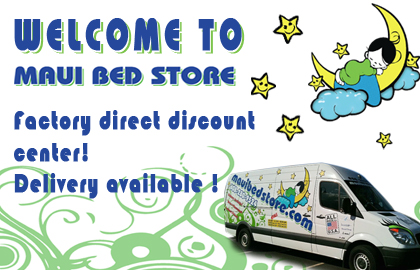 Welcome to the Maui Bed Store!